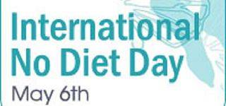 International No Diet Day May 6th