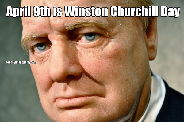 April 9th is Winston Churchill Day