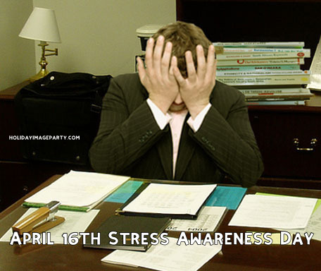 April 16th Stress Awareness Day