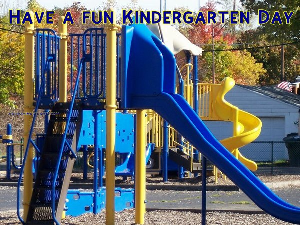 Have a fun Kindergarten Day