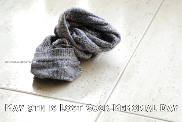 May 9th is Lost Sock Memorial Day