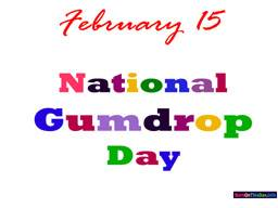 February 15 National Gumdrop Day