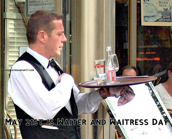 May 21st is Waiter and Waitress Day