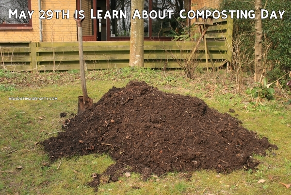 May 29th is Learn About Composting Day