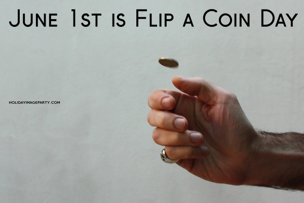 June 1st is Flip a Coin Day