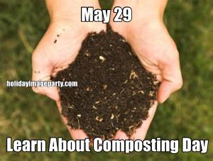 May 29 Learn About Composting Day