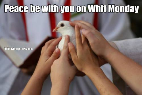 Peace be with you on Whit Monday