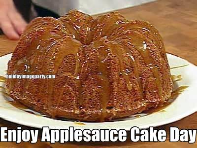 Enjoy Applesauce Cake Day