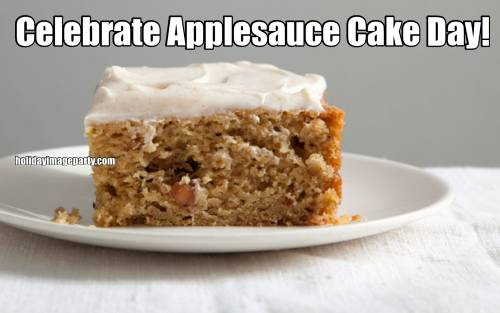 Celebrate Applesauce Cake Day!