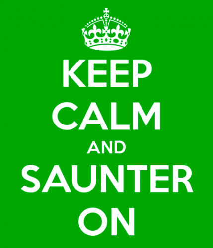 Keep calm and saunter on