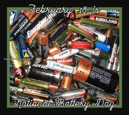 February 18 is National Battery Day