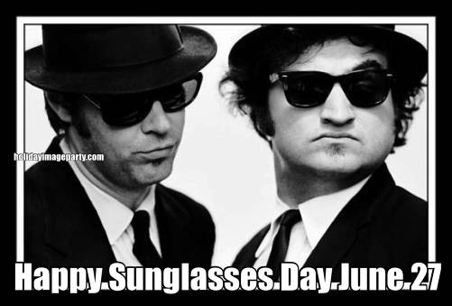 Happy Sunglasses Day June 27