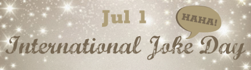 Jul 1 International Joke Day