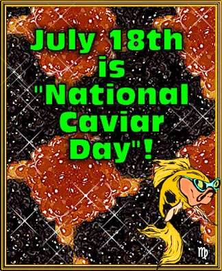 July 18th is National Caviar Day