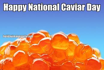 Happy National Caviar Day