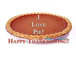 I love pie! Happy Thanksgiving!