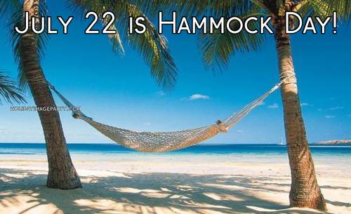 July 22 is Hammock Day!