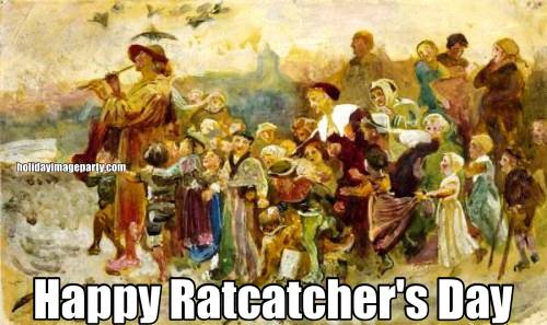 Happy Ratcatcher's Day