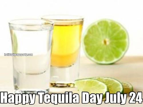 Happy Tequila Day July 24