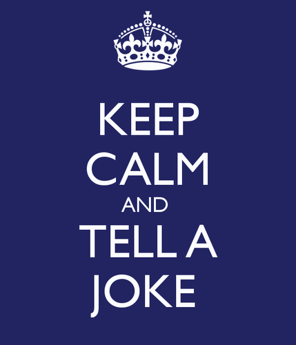 Keep calm and tell a joke