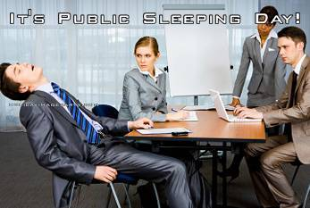 It's Public Sleeping Day!