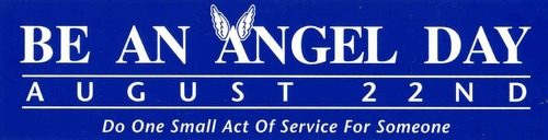 Be An Angel Day August 22nd Do one small act of service for someone