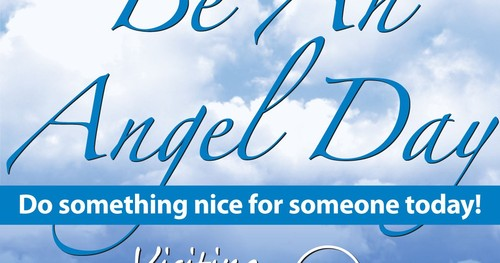 Angel Day Do something nice for someone today