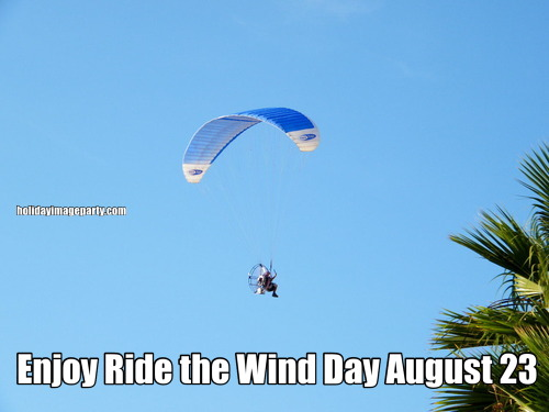 Enjoy Ride the Wind Day August 23