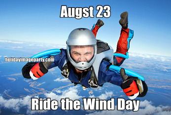 Augst 23 Ride the Wind Day