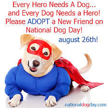 Please adopt a new friend on National Dog Day August 26th