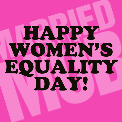 Happy Women's Equality Day!