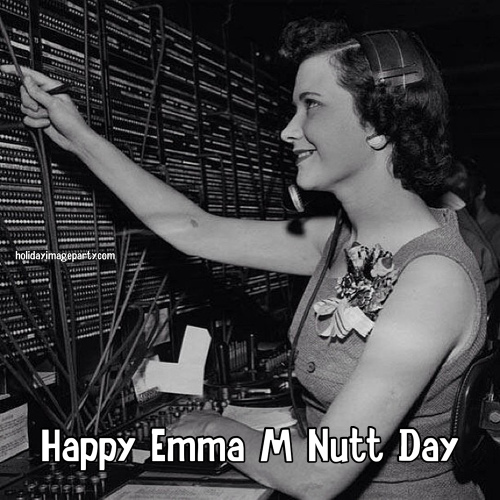 Happy Emma M Nutt Day