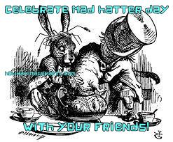 celebrate mad hatter day    with your friends!