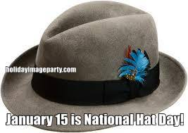 January 15 is National Hat Day!
