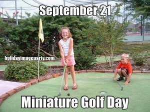 September 21 Miniature Golf Day