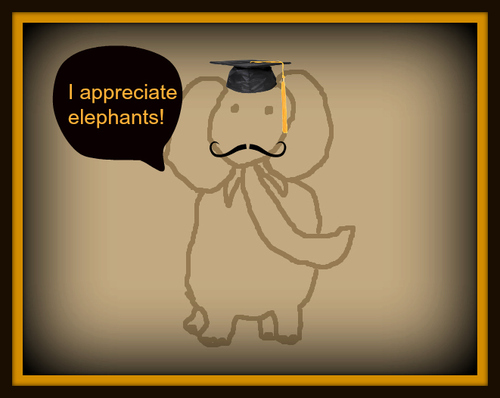 I appreciate elephants