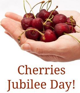 Cherries Jubilee Day