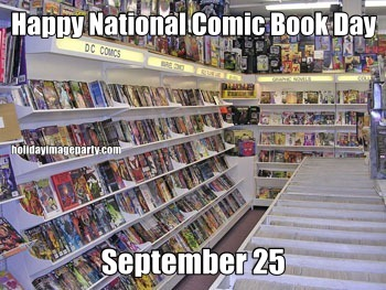 Happy National Comic Book Day September 25