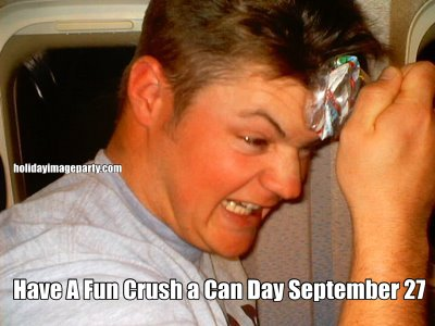 Have A Fun Crush a Can Day September 27