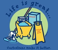Life is great custodians make it better