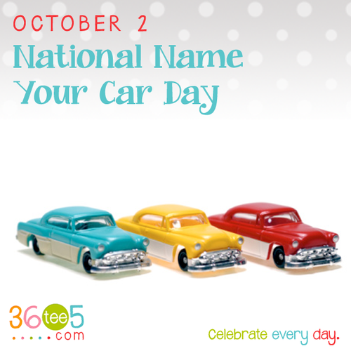 October 2 National Name Your Car Day