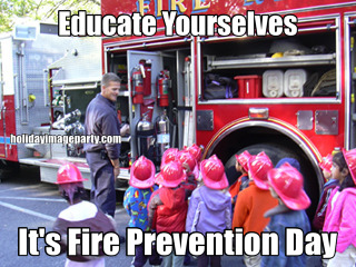 Educate Yourselves It's Fire Prevention Day