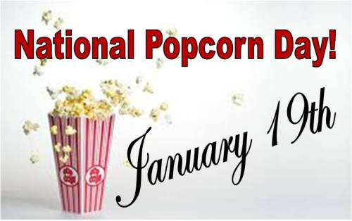 National Popcorn Day  January 19th