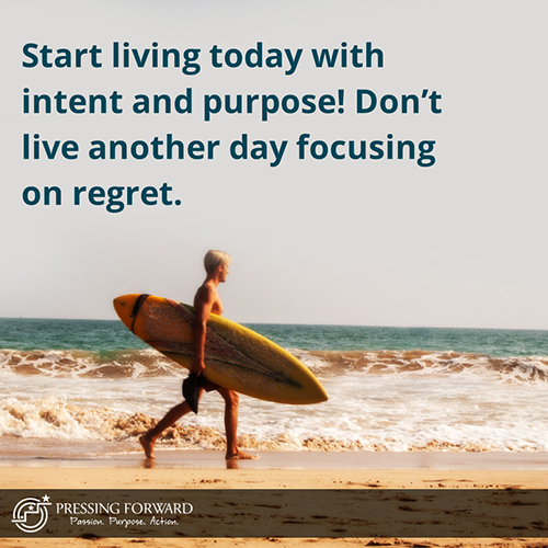 Start living today with intent and purpose
