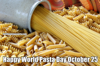 Happy World Pasta Day October 25