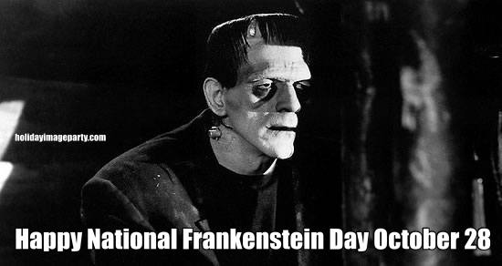 Happy National Frankenstein Day October 28