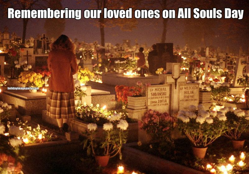 Remembering our loved ones on All Souls Day