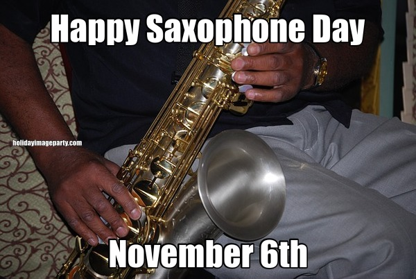 Happy Saxophone Day November 6th