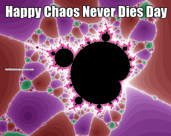 Happy Chaos Never Dies Day