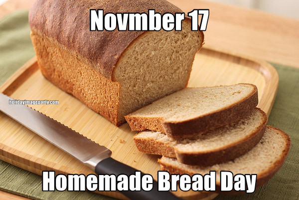 Novmber 17 Homemade Bread Day